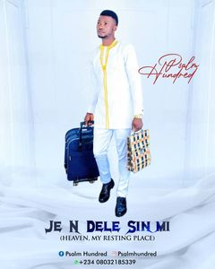 Download Je N Dele Sinmi (Heaven, My Resting Place) By Psalm Hundred