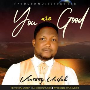 Download You Are Good By Victory Usifoh