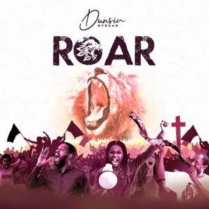 Download and Stream ROAR By Dunsin Oyekan