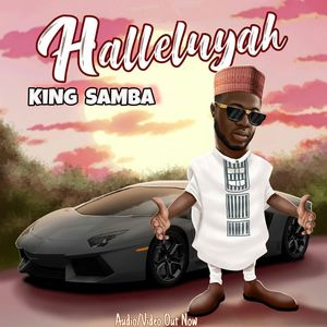 Download and Stream Halleluyah By King Samba