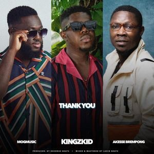 Download and Stream Thank You By Kingzkid Ft. Akesse Brempong & MOG