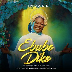 Video : Ebube Dike By Tinuade