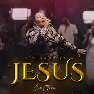 Download and Stream His Name is Jesus By Ceccy Twum