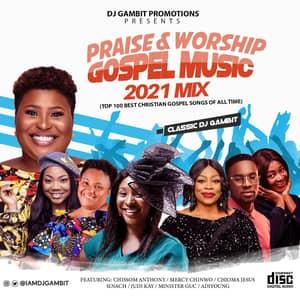 Download Gospel & Praise Gospel Music 2021 Mix By DJ Gambit