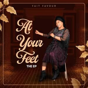 Download and Stream At Your Feet EP By Fait Favour