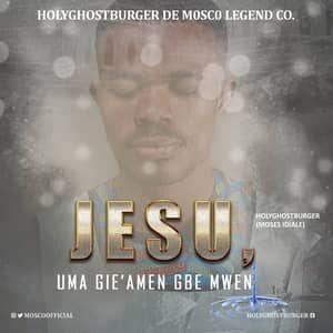 Download Jesu, Uma gie'amen gbe mwen By HolyGhostBurger