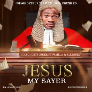 Download Jesus My Saver By HolyGhostBurger Ft. Blessing & Pamela