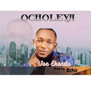 Download Ocholeya By Joe Ekondu