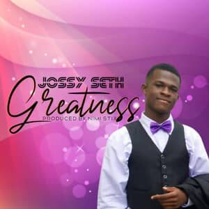 Download Greatness By Jossy Seth