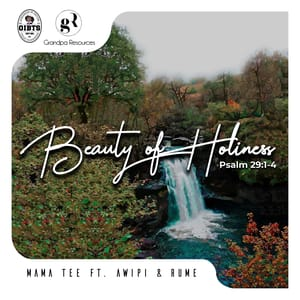 Download Beauty of Holiness By Mama Tee Ft. Awipi Emmanuel & Rume