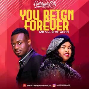 Download You Reign Forever By Mr. M & Revelation