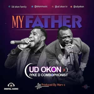 Download My Family By UD OKON Ft. Iyke D Combophonist