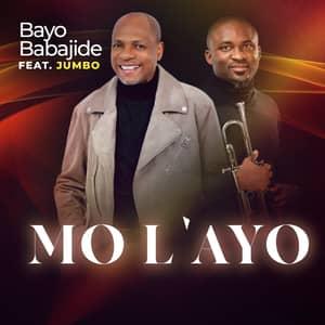 Download and Stream Mo L'ayo By Bayo Babajide Ft. Jumbo Ane
