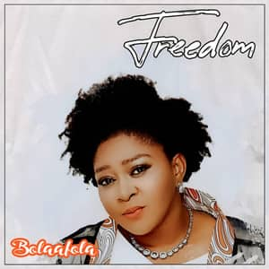 Download and Stream Freedom By Bolaafola