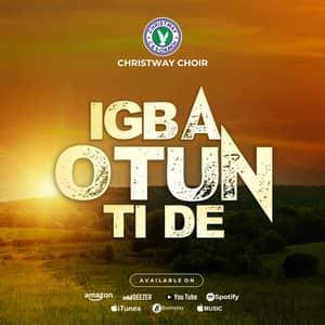 Download and Stream Igba Otun Ti De Album By Christway Choir