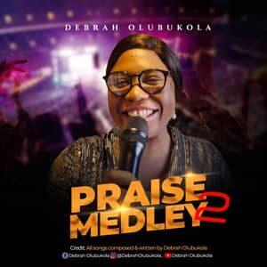 Download Praise Medley 2 By Debrah Olubukola