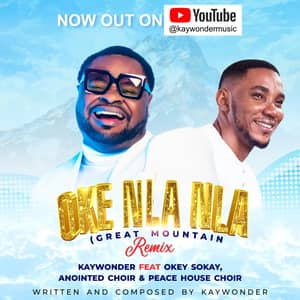 Download Oke Nla Nla By Kay Wonder Ft. Okey Sokay