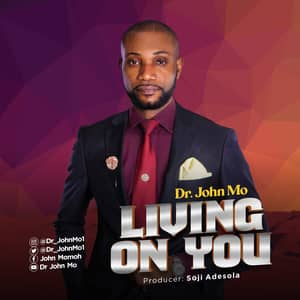 Download and Stream Living On You By Dr. John Mo