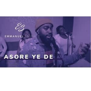 Download and Stream Asore Ye De By Emmanuel Smith