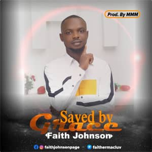 Download Saved by Grace By Faith Johnson