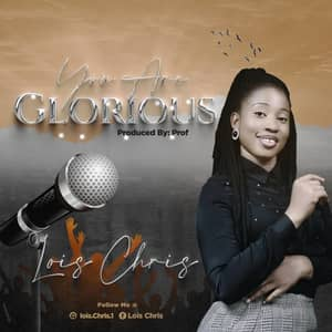 Download You Are Glorious By Lois Chris