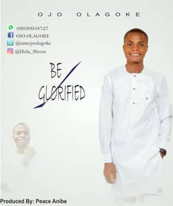 Download Be Glorified By Ojo Olagoke