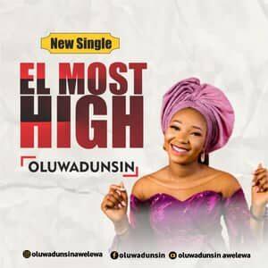 Download El Most High By Oluwadunsin Awelewa