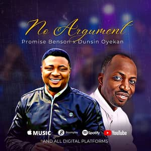 Download and Stream No Argument By Promise Benson Ft. Dunsin Oyekan