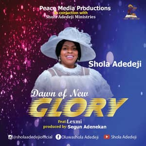 Download and Stream Dawn of New Glory By Shola Adedeji Feat. Lexmi