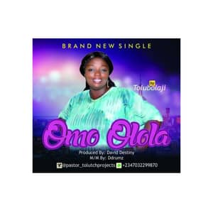 Download Omo Olola By Tolu Bolaji